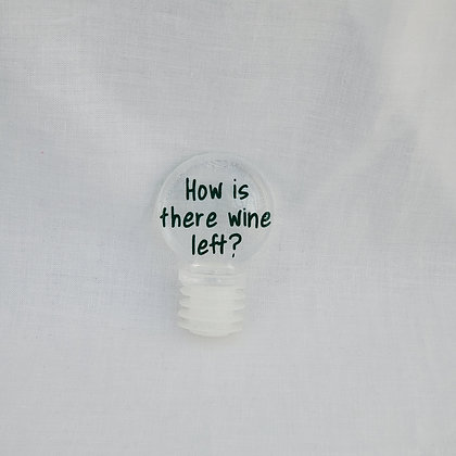 How is There Wine Left Wine Stopper