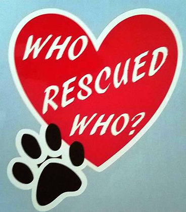 Who Rescued Who Dog Decal