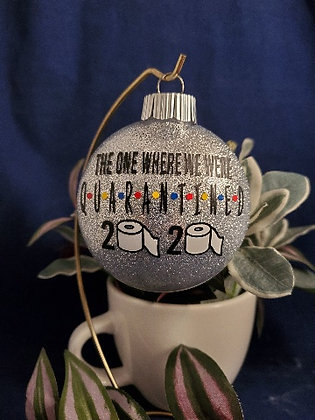 The One Where We Were Quarantined 2020 Ornament