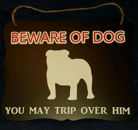 Beware of Bulldog sign