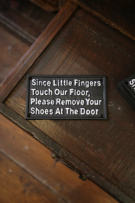 PLEASE REMOVE YOUR SHOES AT THE DOOR.