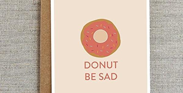 Donut be Sad-Card