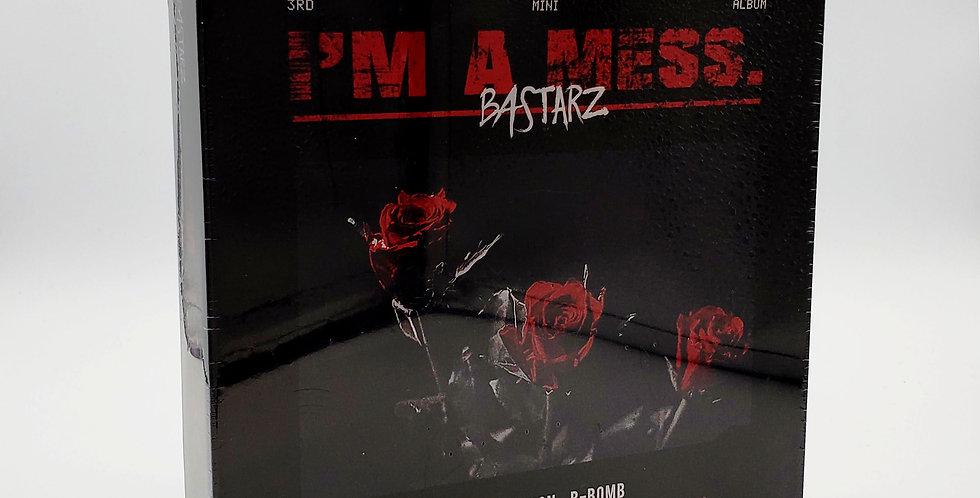 BASTARZ, I'm a mess