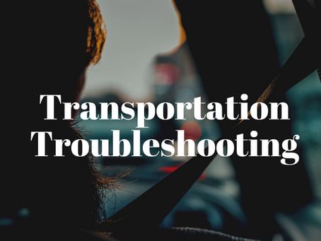 Transportation Troubleshooting