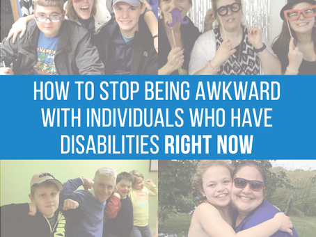How to Stop Being Awkward with Individuals Who Have Disabilities Right Now