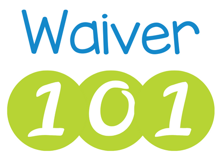 Waiver 101: What You Need to Know