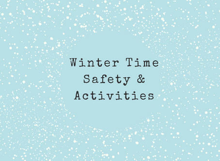 Winter Time Safety & Activities
