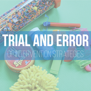 "Image of miscellaneous toys with an overlay reading ""Trial and Error of Intervention Strategies"""