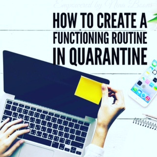 How to create a routine that keeps you sane in quarantine