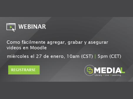 MEDIAL | Como fácilmente agregar, grabar y asegurar videos en Moodle
