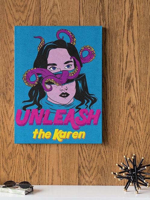 Unleash the Karen Print