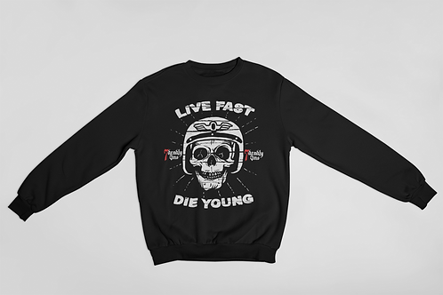 Live Fast, Die Young Sweater