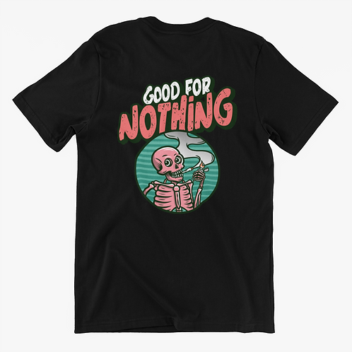 Good For Nothing Streetwear T-shirt