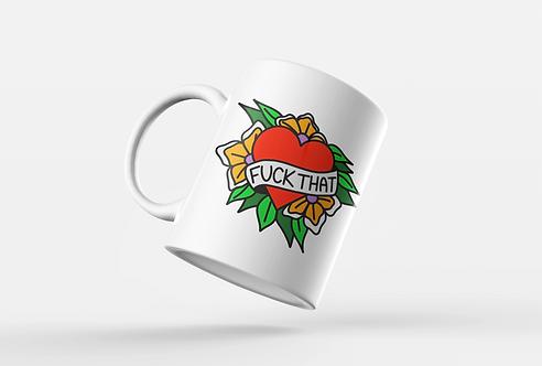 Fuck That Tattoo Print Mug