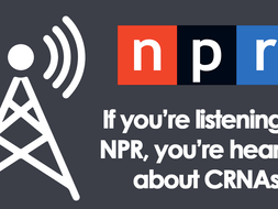 If you're listening to NPR, you're hearing about CRNAs