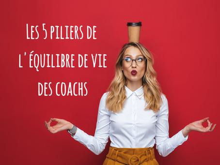 Les 5 piliers de l'équilibre de vie des coachs