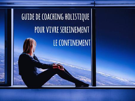 Guide de coaching holistique pour vivre sereinement le confinement