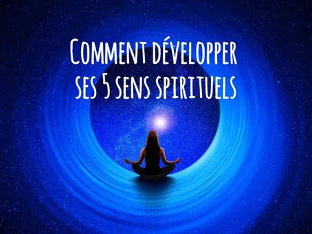 Comment développer ses 5 sens spirituels