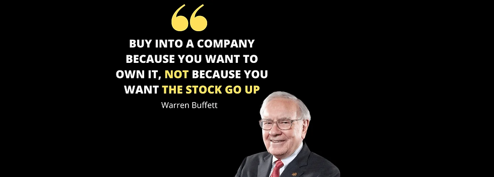 BUY INTO A COMPANY BECAUSE YOU WANT TO OWN IT, NOT BECAUSE YOU WANT THE STOCK GO UP (1670