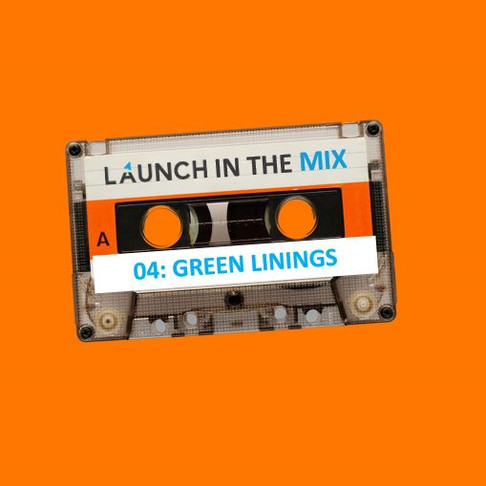 Launch in the Mix 04: Green Linings