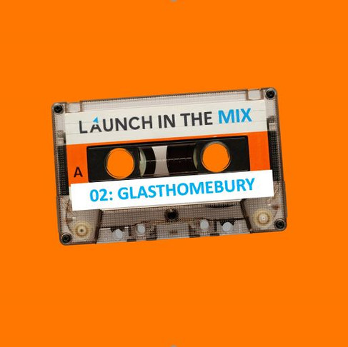 Launch in the Mix 02: GlastHOMEbury