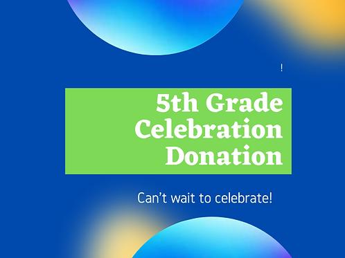 5th Grade Celebration Donation