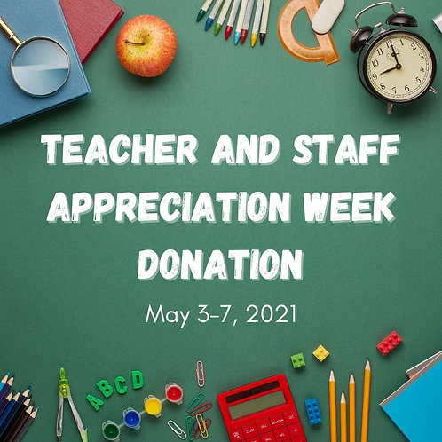 Teacher Appreciation Week Donation