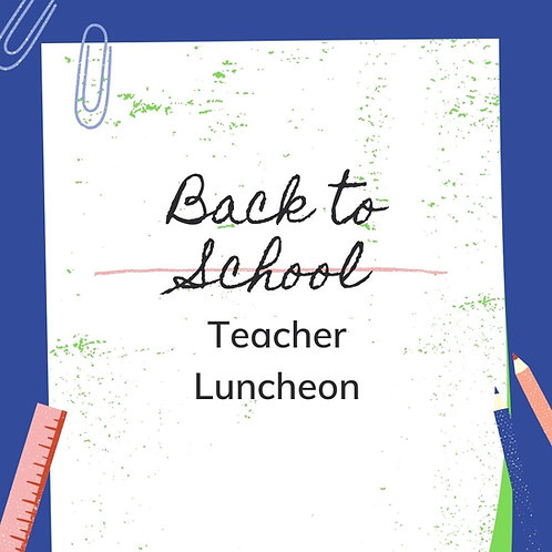 Back to School Teacher and Staff Appreciation Luncheon Donation
