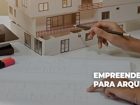 Empreendedorismo para arquitetos: o que todo profissional da área precisa saber