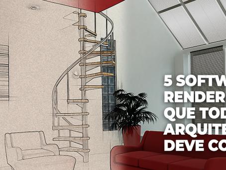 5 softwares de renderização que todo arquiteto deve conhecer