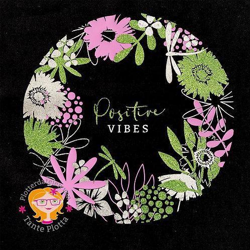 """Plotterdatei """"Positive Vibes"""""""