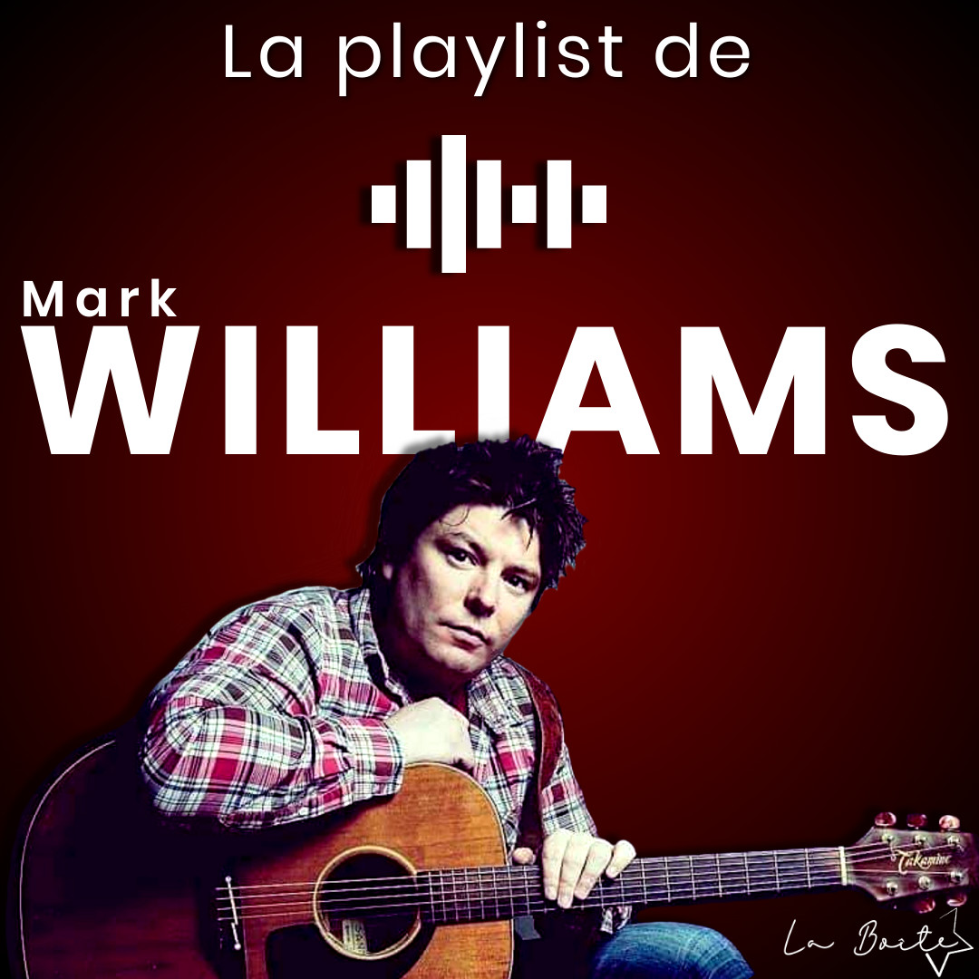 La Playlist de Mark Williams