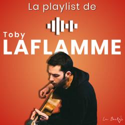 La Playlist de Toby Laflamme