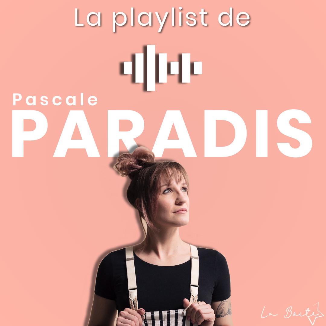 La Playlist de Pascale Paradis