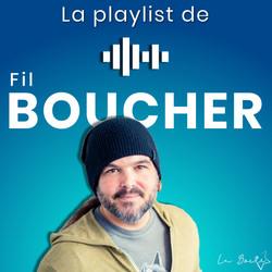 La Playlist de Fil Boucher