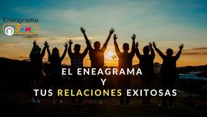 El Eneagrama y tus relaciones exitosas. Parte 2