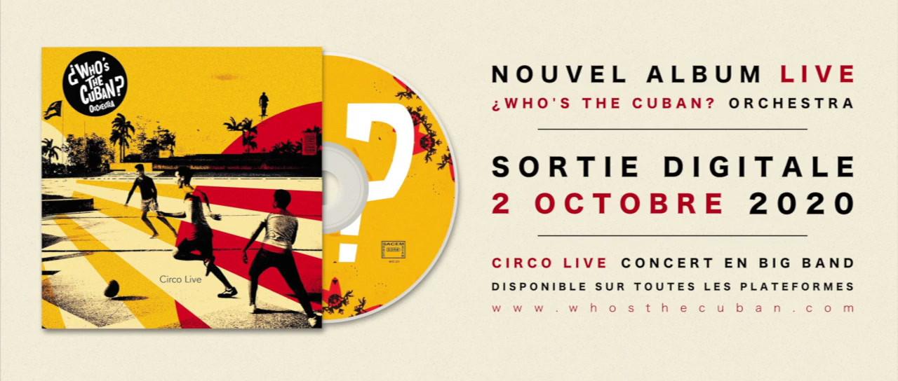« Circo Live » le nouvel album de ¿Who's The Cuban? Orchestra - disponible sur toutes les plateformes