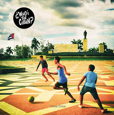 ¿Who's The Cuban? - Pochette d'album - Circo Circo