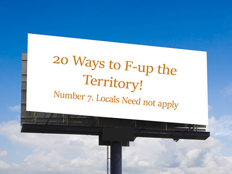 20 Ways to F-Up an Economy             No.7 Locals need not apply