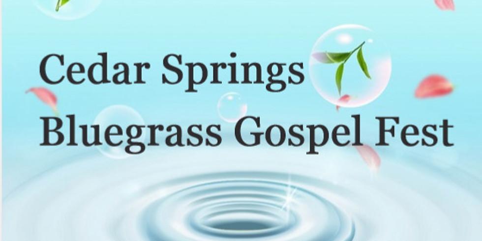Cedar Springs Bluegrass Gospel Fest 2021