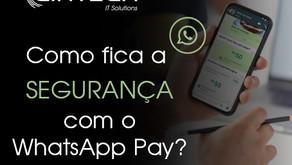 Como fica a segurança no WhatsApp Pay?