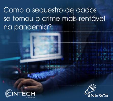 Como o sequestro de dados se tornou o crime mais rentável na pandemia?