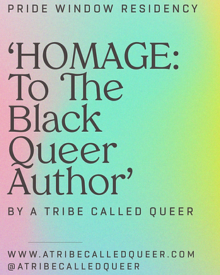 a flyer for Homage: the the Black queer author window residency