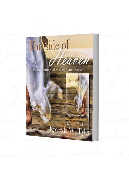 This Side of Heaven A Poetic Journey of Strength and Survival