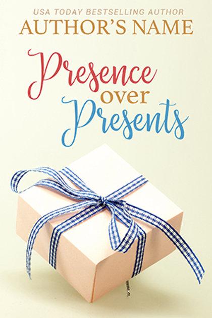 Presence Over Presents