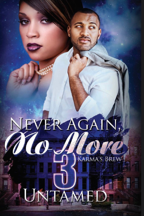 Never Again, No More 3 - Karma's Brew