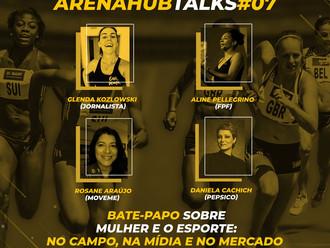 Glenda Kozlowski e convidadas vão falar sobre a presença da mulher no esporte no Arena Hub Talks 7#