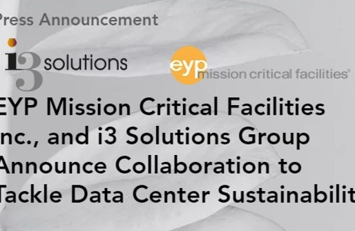 EYP MCF, and i3 Solutions Group Announce Collaboration to Tackle Data Center Sustainability