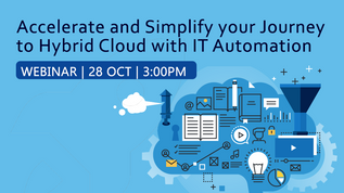 Live Webinar: Accelerate and Simplify your journey to Cloud by IT Automation (28/10)