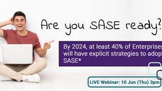 Live Webinar: Are you SASE ready? (10 June, 3pm)